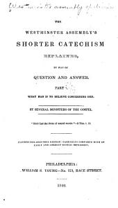 The Westminster assembly's shorter catechism explained: by way of question and answer ...