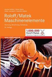 Roloff/Matek Maschinenelemente: Normung, Berechnung, Gestaltung - Lehrbuch und Tabellenbuch, Ausgabe 20