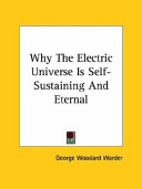 Why the Electric Universe Is Self Sustaining and Eternal
