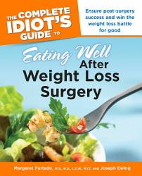 The Complete Idiot S Guide To Eating Well After Weight Losssurgery Book PDF