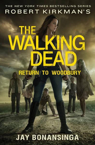 Download Robert Kirkman s The Walking Dead  Return to Woodbury Book