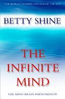 The Infinite Mind  The Mind Brain Phenomenon PDF