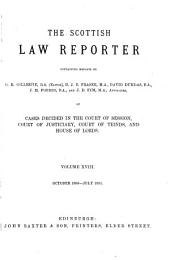 The Scottish Law Reporter: Continuing Reports ... of Cases Decided in the Court of Session, Court of Justiciary, Court of Teinds, and House of Lords, Volume 18