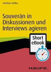 Souverän in Diskussionen und Interviews agieren