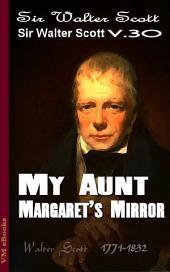 My Aunt Margaret's Mirror: Scott's Works Vol.30