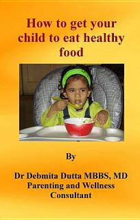 How to get your child to eat healthy food Book