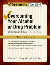Overcoming Your Alcohol or Drug Problem: Effective Recovery Strategies, Edition 2