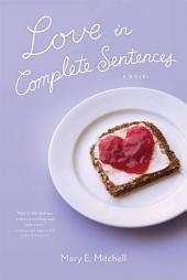 Love in Complete Sentences: A Novel