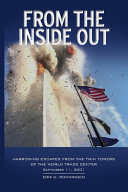 From the Inside Out  Harrowing Escapes from the Twin Towers of the World Trade Center Book