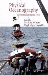 Physical Oceanography: Developments Since 1950