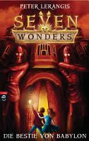 Seven Wonders   Die Bestie von Babylon PDF