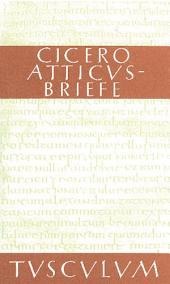 Atticus-Briefe / Epistulae ad Atticum: Lateinisch - Deutsch, Ausgabe 3