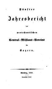Jahresbericht des Protestantischen Central-Missions-Vereines für Bayern: Band 5