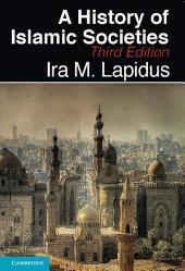 A History of Islamic Societies: Edition 3