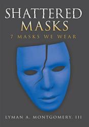 Shattered Masks