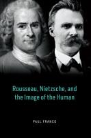 Rousseau  Nietzsche  and the Image of the Human PDF