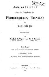 Jahresbericht über die Fortschritte der Pharmakognosie, Pharmacie und Toxikologie: Band 4