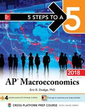 5 Steps to a 5: AP Macroeconomics 2018, Elite Student Edition: Edition 4