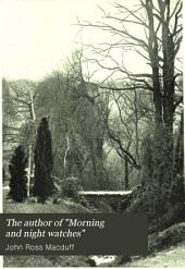 "The Author of ""Morning and Night Watches"": Reminiscences of a Long Life"