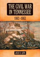 The Civil War in Tennessee  1862  1863 PDF