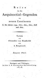 Reise in die aequinoctial-gegenden des neuen continents in den jahren 1799, 1800, 1801, 1803 und 1804: Band 2