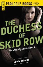 The Duchess of Skid Row