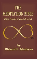 The Meditation Bible: With Audio Tutorials Link