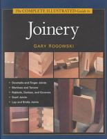 The Complete Illustrated Guide to Joinery PDF