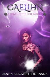 Caelihn: A Novel of the Otherworld