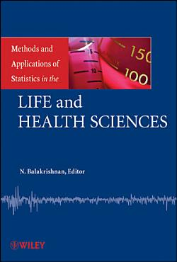 Methods and Applications of Statistics in the Life and Health Sciences PDF