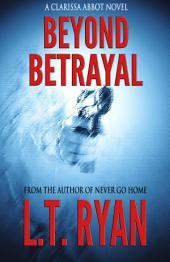 Beyond Betrayal (Clarissa Abbot Suspense Thriller)