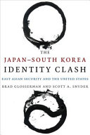 The Japan-South Korea Identity Clash - East Asian Security and the United States