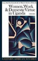 Women  Work   Domestic Virtue in Uganda  1900 2003 PDF