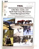 Lewis and Clark National Forest  N F    Little Belt  Castle  and North Half Crazy Mountains Travel Management Plan PDF