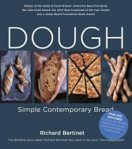 Dough  Simple Contemporary Bread Book