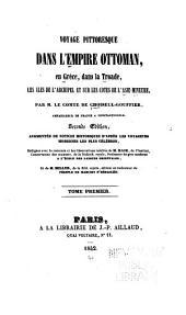 Voyage pittoresque dans l'Empire ottoman, en Grèce, dans la Troade, les îles de l'Archipel et sur les côtes de l'Asie-mineure: Volume1