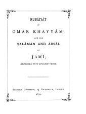 Rubáiyát of Omar Khayyám: And the Salámán and Ábsál of Jámí