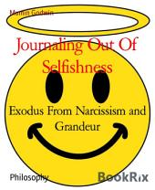 Journaling Out Of Sociopathy: Exodus From Narcissism and Grandeur