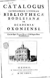 Catalogus impressorum librorum Bibliothecae Bodlejanae in Academia Oxoniensi. Cura & opera Thomae Hyde e Coll. reginae Oxon. protobibliothecarii