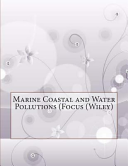 Marine Coastal and Water Pollutions  Focus  Wiley  PDF