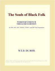 The Souls Of Black Folk Webster S French Thesaurus Edition  Book PDF