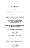 Memoir of the Life and Public Services of Sir Thomas Stamford Raffles Particularly in the Government of Java  1811 1816  Bencoolen and Its Dependencies  1817 1824 PDF