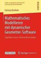 Mathematisches Modellieren mit dynamischer Geometrie Software PDF