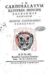 In cardinalatum illustriss. principis Scipionis Gonzagae Iosephi. Castalionis Panegyris