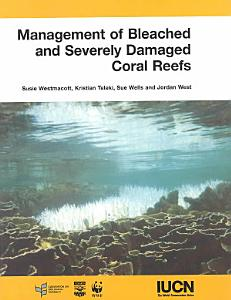 Management of Bleached and Severely Damaged Coral Reefs Book