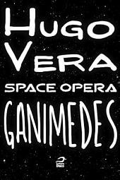 Space Opera - Ganimedes
