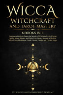 Wicca Witchcraft and Tarot Mastery PDF