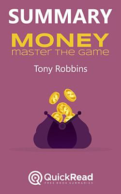 Summary of  Money  Master The Game  by Tony Robbins   Free book by QuickRead com PDF