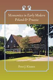 Mennonites in Early Modern Poland and Prussia