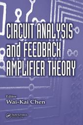 Circuit Analysis and Feedback Amplifier Theory